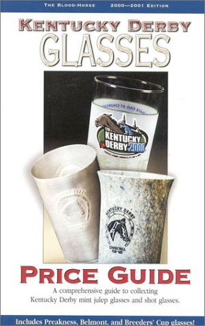 Kentucky Derby Glasses Price Guide, 2000-2001 Edition (Derby Kentucky Museum)