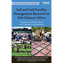 Soil and Soil Fertility Management Research in Sub-Saharan Africa: Fifty years of shifting visions and chequered achievements