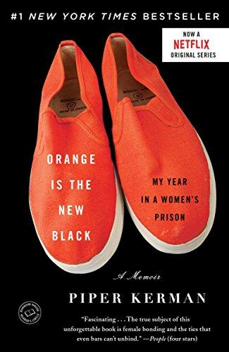 Orange Is the New Black: My Year in a Women's Prison por Piper Kerman
