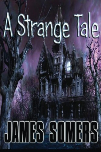 A Strange Tale (Strange Tales) (Volume 1) by James Somers (2014-06-04)