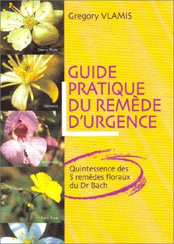 Guide pratique du remède d'urgence