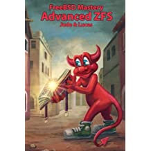 FreeBSD Mastery: Advanced ZFS (IT Mastery)
