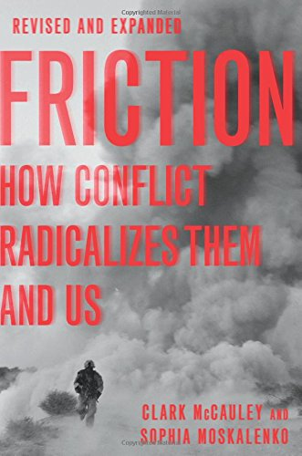 Friction: How Conflict Radicalizes Them and Us, Revised and Expanded Edition por Clark McCauley