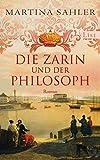 Die Zarin und der Philosoph von Martina Sahler