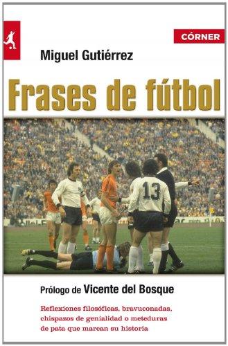 Frases de fútbol por Miguel Gutiérrez Pérez