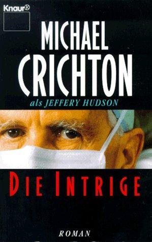Buchseite und Rezensionen zu 'Die Intrige' von Michael Crichton