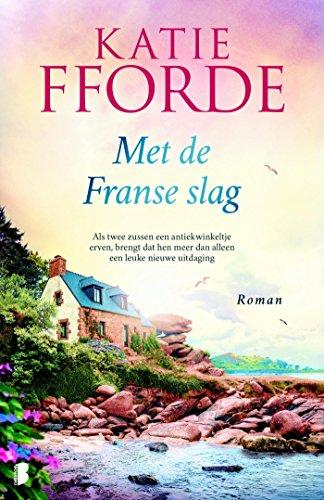 Met de Franse slag (Dutch Edition) por Katie Fforde