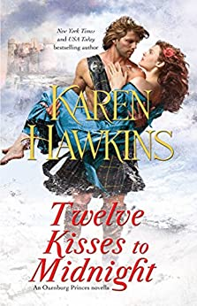 Twelve Kisses to Midnight: A Novella (The Oxenburg Princes) by [Hawkins, Karen]