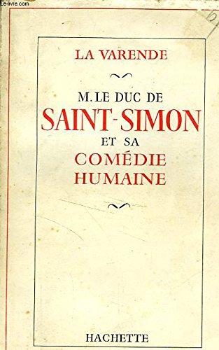 M. le duc de saint-simon et sa comédie humaine.