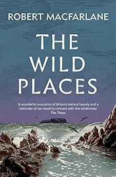 Wild Places by [Macfarlane, Robert]