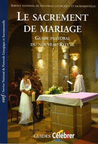 Le sacrement de mariage : Guide pastoral du nouveau Rituel