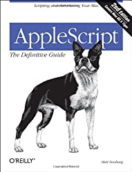 AppleScript: The Definitive Guide: Scripting and Automating Your Mac by Matt Neuburg (14-Jan-2006) Paperback
