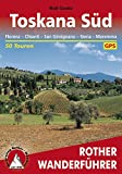 Toskana Süd: Florenz – Chianti – Siena – San Gimignano – Maremma, 50 Touren (Rother Wanderführer)