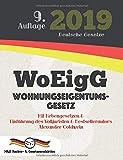WoEigG - Wohnungseigentumsgesetz: Mit Nebengesetzen & Einführung des Volljuristen und Bestsellerautors Alexander Goldwein