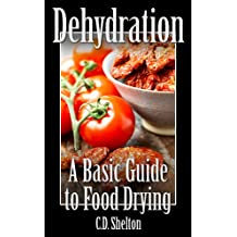 Dehydration: A Basic Guide to Food Drying (English Edition)
