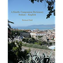 A Kindle Companion Dictionary:   Italian - English (English Edition)