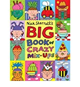 [( The Big Book of Crazy Mix-ups )] [by: Nick Sharratt] [May-2008]