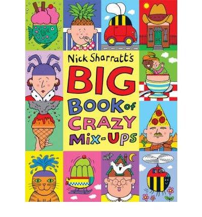 [( The Big Book of Crazy Mix-ups )] [by: Nick Sharratt] [May-2008]