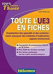 Toute l'UE3 en fiches 1re année Santé : Organisation des appareils et des systèmes : bases physiques des méthodes d'exploration (PACES) (French Edition)