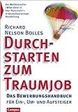 Durchstarten zum Traumjob: Das Bewerbungshandbuch für Ein-, Um- und Aufsteiger ( 15. September 1999 )