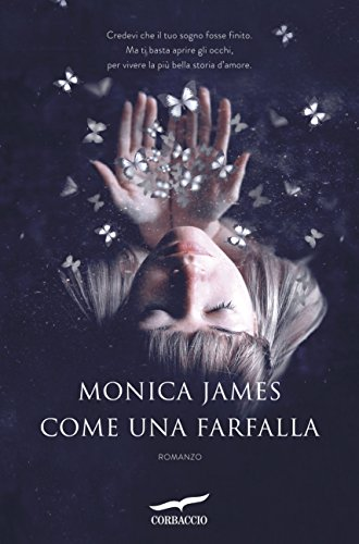 Come una farfalla di [James, Monica]