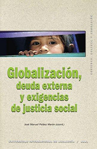 Globalización, deuda externa y exigencias de justicia social (Sociedad, cultura y educación)