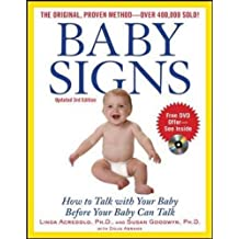 Baby Signs: How to Talk with Your Baby Before Your Baby Can Talk, Third Edition (Family & Relationships)