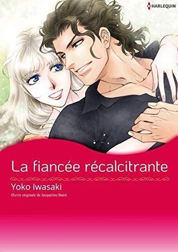 La fiancée récalcitrante: Harlequin Manga