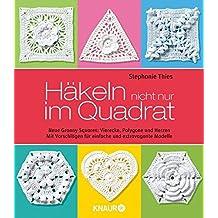 Häkeln nicht nur im Quadrat: Neue Granny Squares: Vierecke, Polygone und Herzen