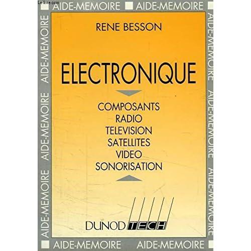Electronique : Composants, radio, télévision, satellites, vidéo, sonorisation