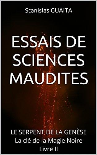 essais-de-sciences-maudites-le-serpent-de-la-genesela-cle-de-la-magie-noirelivre-ii-french-edition