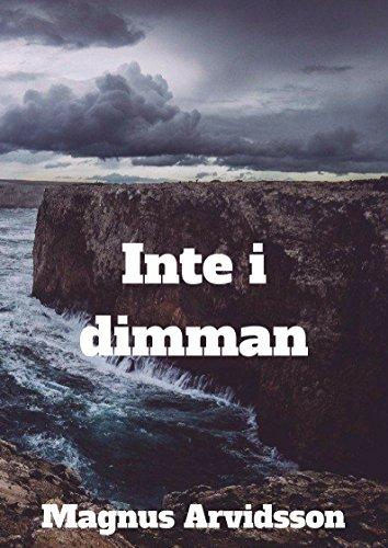 Inte i dimman (Swedish Edition) por Magnus Arvidsson