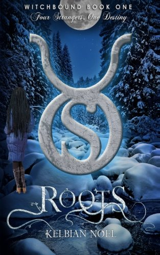 Roots: Four Strangers, One Destiny: Volume 1