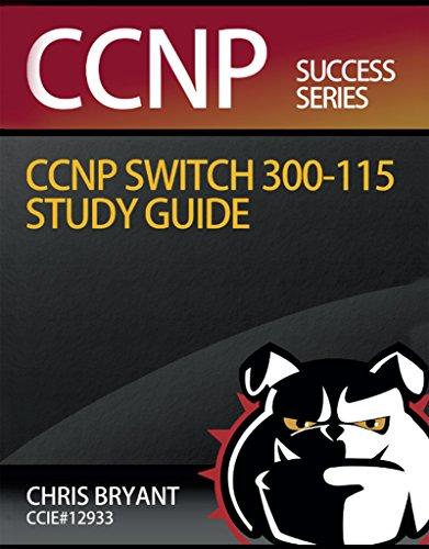 Chris Bryant's CCNP SWITCH 300-115 Study Guide (English Edition) por Chris Bryant