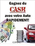 Telecharger Livres Gagnez du CASH avec votre auto rapidement (PDF,EPUB,MOBI) gratuits en Francaise