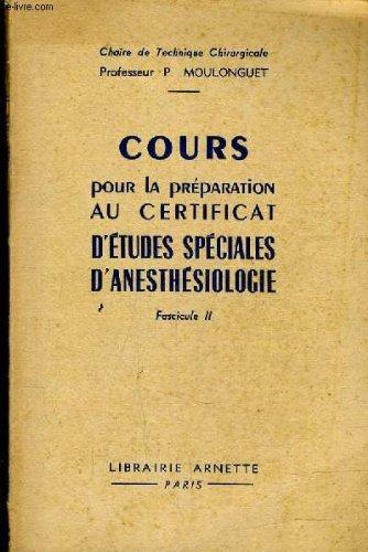 COURS POUR LA PREPARATION AU CERTIFICAT D'ETUDES SPECIALES D'ANESTHESIOLOGIE - FASICULE 2.