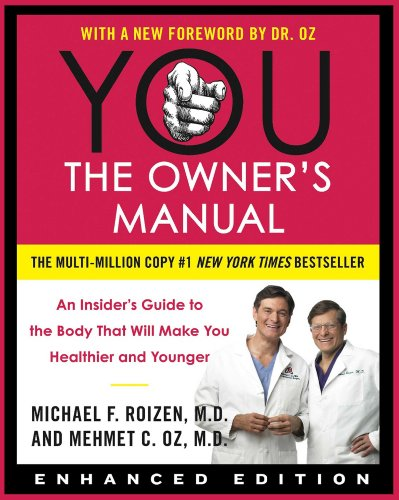 YOU: The Owner's Manual (Enhanced Edition): An Insider's Guide to the Body that Will Make You Healthier and Younger (English Edition)