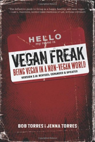 Vegan Freak - 2nd Edition: Being a Vegan in a Non-Vegan World (Tofu Hound Press)