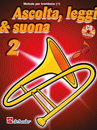 Ascolta, Leggi & Suona 2   Metodo per trombone BC + CD