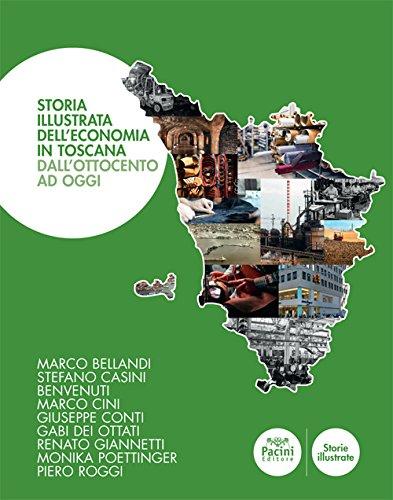 Storia illustrata dell'economia in Toscana. Dall'Ottocento a