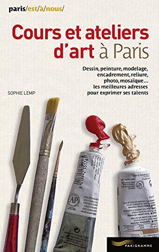 Cours et ateliers d'art à Paris 2014 par Sophie Lemp