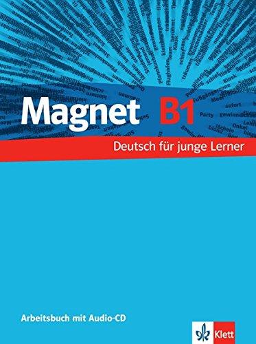 Magnet. B1. Arbeitsbuck. Con CD Audio. Per la Scuola media