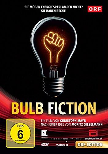 Bulb Fiction - Die Lüge von der Energiesparlampe