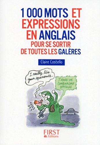 Petit Livre de - 1000 mots et expressions en anglais pour se sortir de toutes les galres
