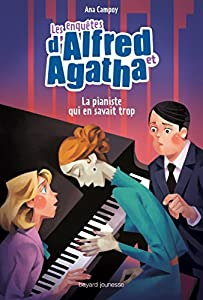 """Afficher """"Les enquêtes d'Alfred et Agatha n° 4 La pianiste qui en savait trop"""""""