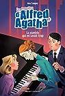 Les enquêtes d'Alfred et Agatha, tome 4 : La pianiste qui en savait trop par Campoy