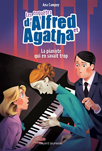 Les enquêtes d'Alfred et Agatha, Tome 04: La pianiste qui en savait trop