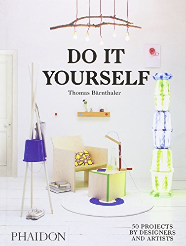 Do it yourself. 50 projects by designers and artists