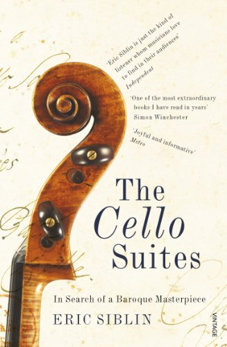 The Cello Suites: In Search of a Baroque Masterpiece (English Edition)