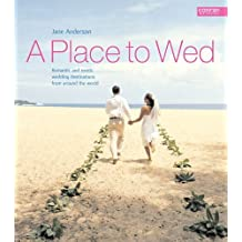 A Place to Wed: Romantic and Exotic Wedding Destinations from Around the World by Jane Anderson (2006-02-15)